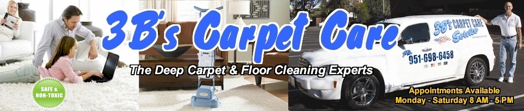 3B's Carpet and Floor Cleaning Service - Murrieta, Ca - The Deep Carpet Cleaning Experts - Safe & Non-Toxic